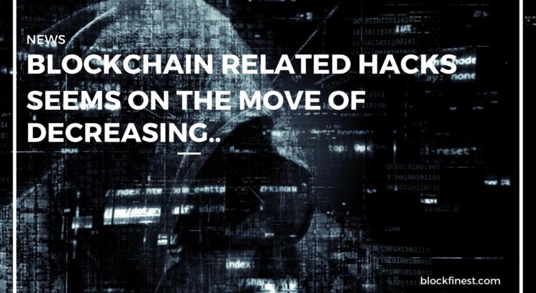 blockchain related hacks seems decreasing