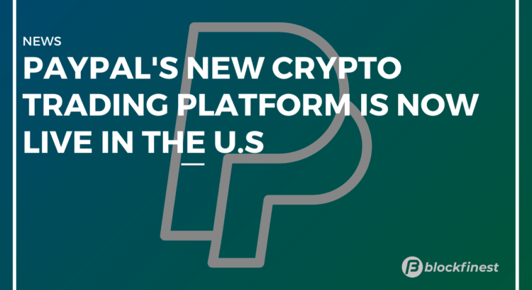 paypal's new cryptocurrency trading platform in now available in the u.s