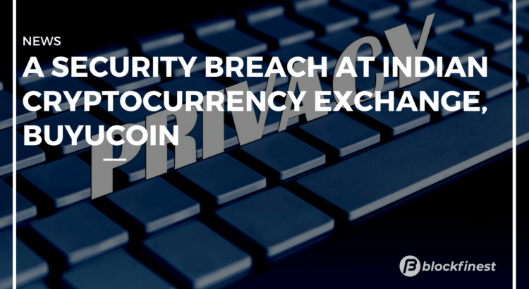 a security breach at indian cryptocurrency exchange, buyucoin