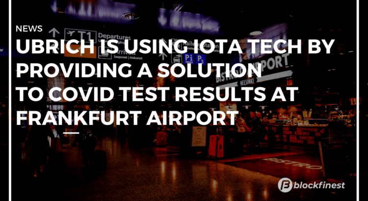ubrich is using IOTA tech to track covid test results