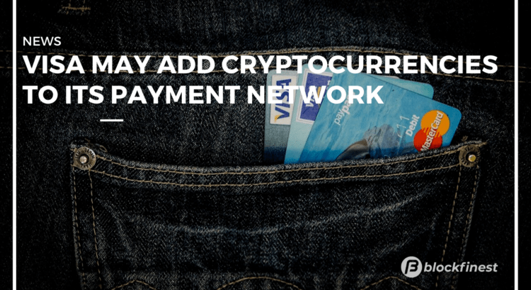 visa may add cryptocurrencies to its payment network