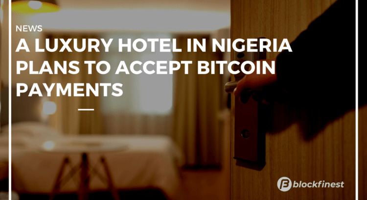 nigerian hotel to accept bitcoin payments