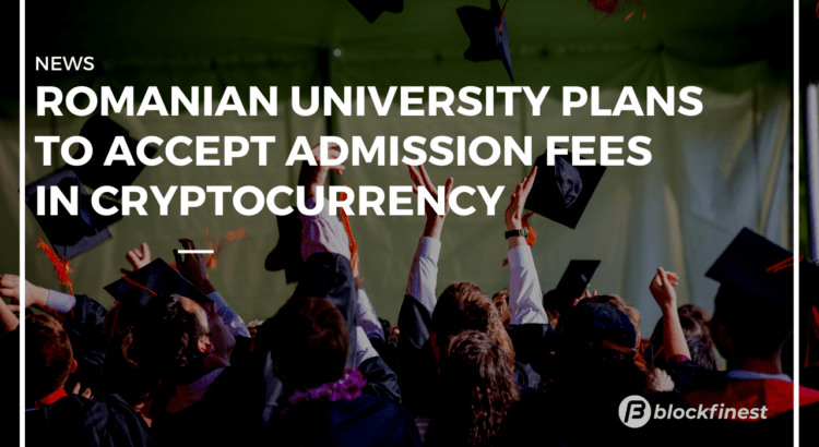 romanian university plans to accept admission fees in crypto