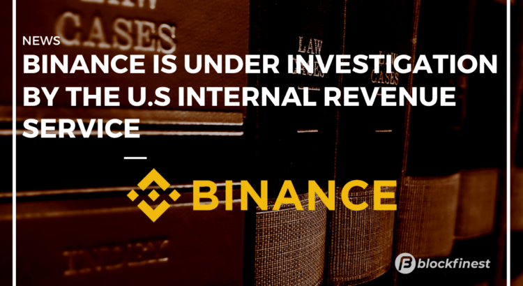 binance is under investigation by US IRS