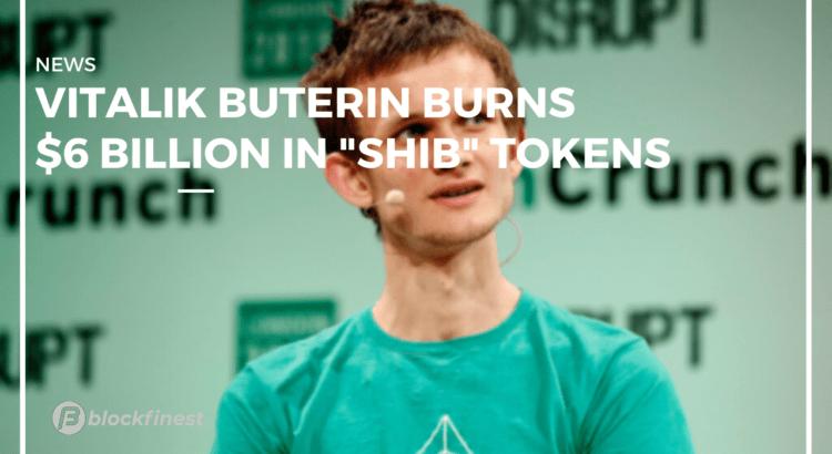 buterin burned $6 billion worth shib tokens